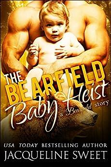The Bearfield Baby Heist (BBW Bear Shifter Romance) by [Sweet, Jacqueline]