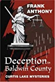 Deception in Baldwin County, Frank Anthony, 0595292747