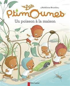 """Afficher """"Les Ptimounes<br /> Un poisson à la maison"""""""