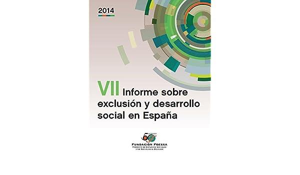 VII Informe Sobre Exclusión Y Desarrollo Social En España Informes Sociológicos FOESSA: Amazon.es: Fundación FOESSA, Lorenzo Gilsanz, Francisco: Libros
