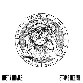 Amazon.com: Strong Like Jah: Dustin Thomas: MP3 Downloads