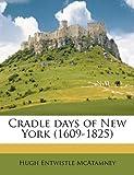 Cradle Days of New York, Hugh Entwistle Mcatamney, 117810933X