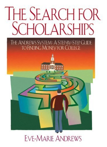 The Search For Scholarships by Eve-Marie Andrews (2007-09-14)