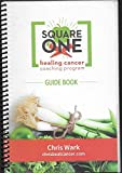 img - for Square One Healing Cancer Coaching Program Guide Book book / textbook / text book