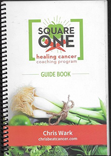 Square One Healing Cancer Coaching Program Guide Book
