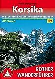 Korsika: Die schönsten Küsten- und Bergwanderungen. 80 Touren. Mit GPS-Tracks