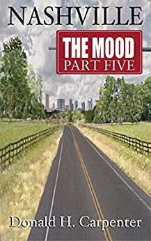 Nashville: The Mood (Part 5) by [Carpenter, Donald H]