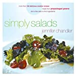 Simply Salads: More than 100 Creative Recipes You Can Make in Minutes from Prepackaged Greens