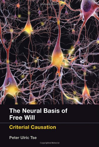 Image of The Neural Basis of Free Will: Criterial Causation (The MIT Press)