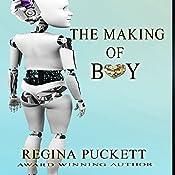 The Making of Boy: Liberty, Book 2 | Regina Puckett