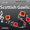 Rhythms Easy Scottish Gaelic Audiobook by  EuroTalk Ltd Narrated by Jamie Stuart