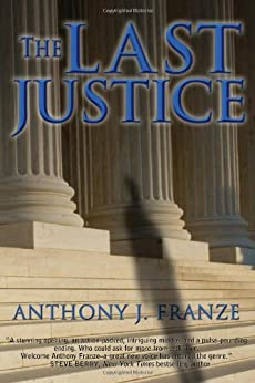 The Last Justice by [Anthony J. Franze]