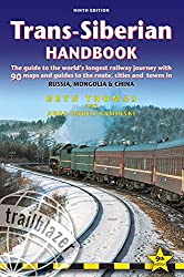 Trans-Siberian Handbook: Trans-Siberian, Trans-Mongolian, Trans-Manchurian and Siberian Bam Routes (Includes Guides to 25 Cities)