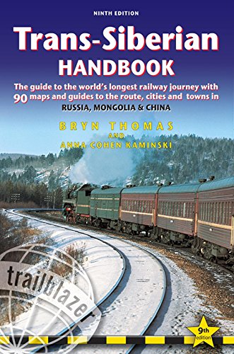 Trans Map - Trans-Siberian Handbook: The guide to the world's longest railway journey with 90 maps and guides to the rout, cities and towns in Russia, Mongolia & China