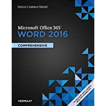 Shelly Cashman Series® Microsoft® Office 365 & Word 2016: Comprehensive
