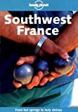 South West France (Lonely Planet Regional Guides)
