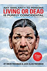 Any Similarity to Persons Living or Dead is Purely Coincidental Hardcover