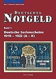 Deutsches Notgeld, Band 1+2: Deutsche Serienscheine 1918 - 1922: 2 Bände (Band 1: A - K, Band 2: L - Z)