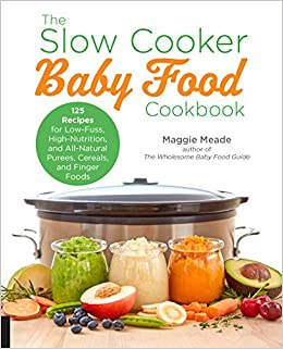 The slow cooker baby food cookbook 125 recipes for low fuss high turn on 1 click ordering for this browser forumfinder Image collections