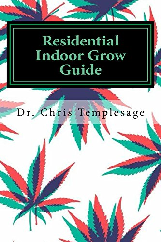 Residential Indoor Grow Guide