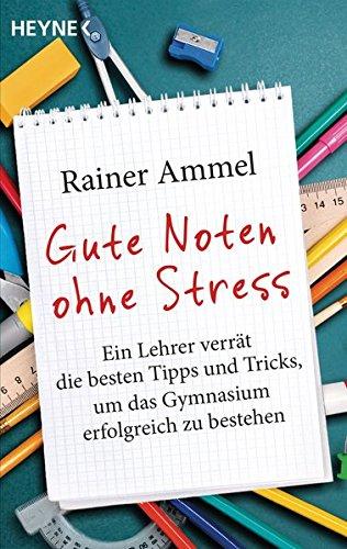 gute-noten-ohne-stress-ein-lehrer-verrt-die-besten-tipps-und-tricks-um-das-gymnasium-erfolgreich-zu-bestehen