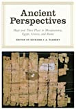 Ancient Perspectives: Maps and Their Place in Mesopotamia, Egypt, Greece, and Rome (The Kenneth Nebenzahl Jr. Lectures in the History of Cartography)