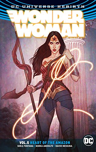 Wonder Woman Vol. 5: Heart of the Amazon (Rebirth) (DC Universe Rebirth Wonder Woman)