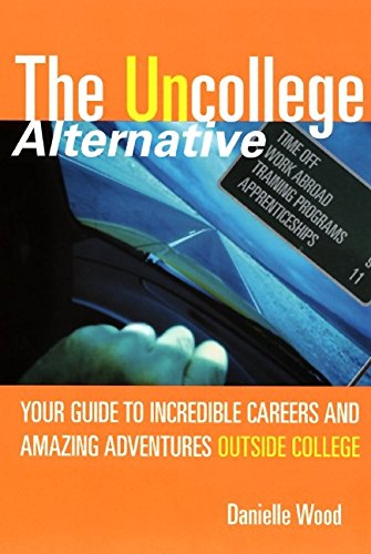 Pdf Teaching The UnCollege Alternative: Your Guide to Incredible Careers and Amazing Adventures Outside College