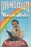 Rainbows, Curve Balls, Ira Flatow, 0688067050