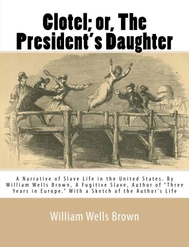 clotel analysis Clotel: the presidents daughter is a fictional story that plays to the well-known rumor starting in the 19th century that thomas jefferson had fathered several children with sally hemings, a woman whom he had enslaved.