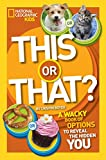 This or That?: The Wacky Book of Choices to Reveal the Hidden You (This or That )