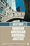 A History of Modern American Criminal Justice, Spillane, Joseph F. and Wolcott, David B., 1412981344