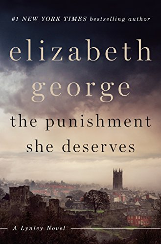 The Punishment She Deserves: A Lynley Novel by [George, Elizabeth]