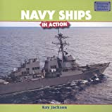Navy Ships in Action, Kay Jackson, 1435831608