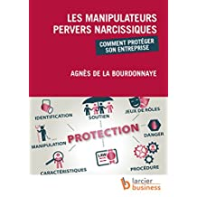 Les manipulateurs pervers narcissiques (ELSB.HUMAN RES.) (French Edition)
