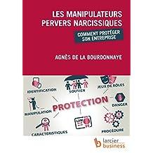 Les manipulateurs pervers narcissiques (ELSB.HUMAN RES.) (French Edition)