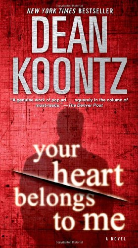 Your Heart Belongs To Me by Dean Koontz