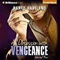 An Obsession with Vengeance Audiobook by Nancy Haviland Narrated by Scott Schumaker