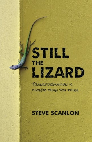 Still the Lizard: Transformation Is Closer Than You Think (Lizard Think)
