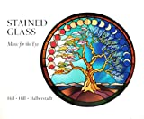 Stained Glass, Robert W. Hill and Jill Hill, 0912020555