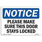 OSHA Notice Sign - Please Make Sure This Door Stays Locked | Choose from: Aluminum, Rigid Plastic Or Vinyl Label Decal | Protect Your Business, Work Site, Warehouse & Shop Area | Made in The USA