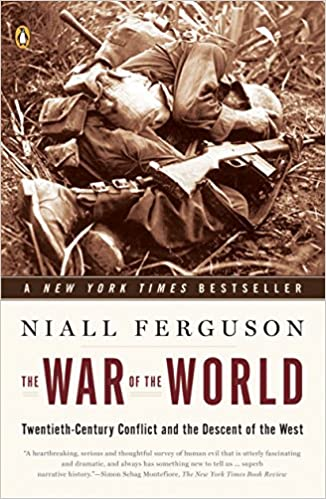 The War of the World Twentieth-Century Conflict and the Descent of the West