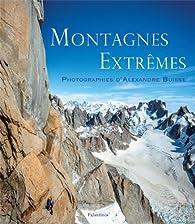 Montagnes extrêmes par Alexandre Buisse