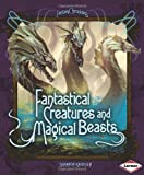 img - for Fantastical Creatures and Magical Beasts (Fantasy Chronicles) book / textbook / text book