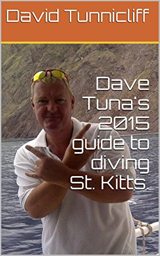 Dave Tuna's 2015 guide to diving St. Kitts. (Liveaboard Dive)