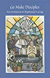 img - for Go Make Disciples: An Invitation to Baptismal Living: A Handbook to the Catechumenate book / textbook / text book