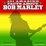 101 Amazing Facts About Bob Marley | Jack Goldstein