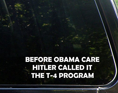 """Price comparison product image Before Obama Hitler Called It The T-4 Program - 9"""" x 2-1/2"""" - Vinyl Die Cut Decal/ Bumper Sticker For Windows, Cars, Trucks, Laptops, Etc."""