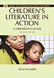 Children's Literature in Action: A Librarian's Guide, 2nd Edition (Library and Information Science Text)