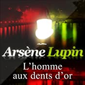 L'homme aux dents d'or (Arsène Lupin 34)   Maurice Leblanc